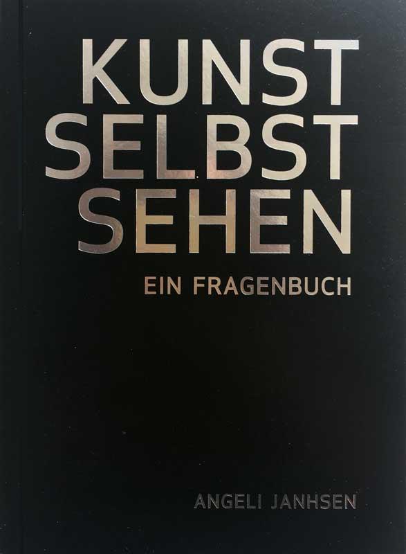 Kunst selbst sehen Ι Angeli Janhsen Ι modo Verlag